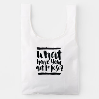 Inspirational Quotes: What Have You Got To Lose? Reusable Bag