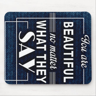 """Inspirational Quotes """"You are Beautiful"""" Mouse Pad"""