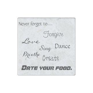 Inspirational Reminder to Date Fridge Food Magnet Stone Magnet