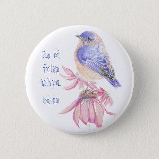 Inspirational Scripture Isaiah 40:10 Bluebird Button