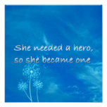 Inspirational She Needed a Hero So She Became One Poster