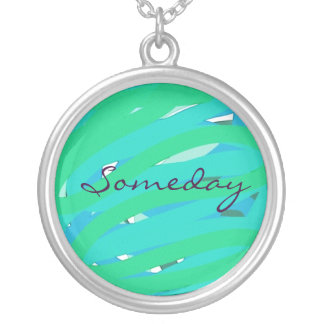 inspirational Someday necklace