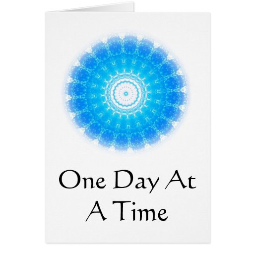 inspirational Spiritual Quote - One Day at a Time Greeting Card