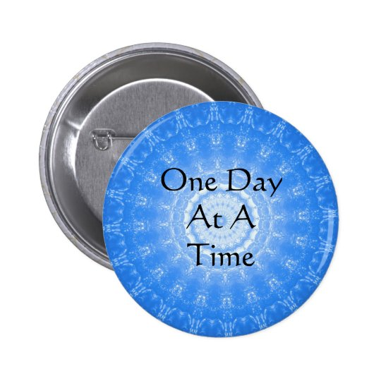 inspirational Spiritual Quote - One Day at a Time Pinback Button