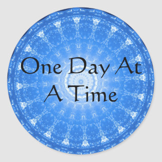 inspirational Spiritual Quote - One Day at a Time Round Stickers