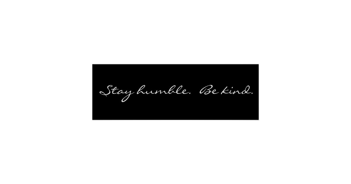 Inspirational Stay Humble Be Kind
