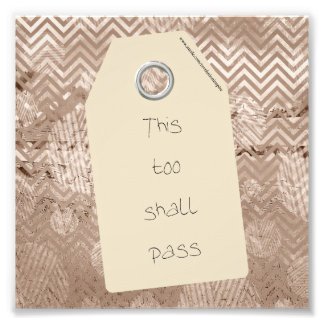 Inspirational This Too Shall Pass Quote Photo Print