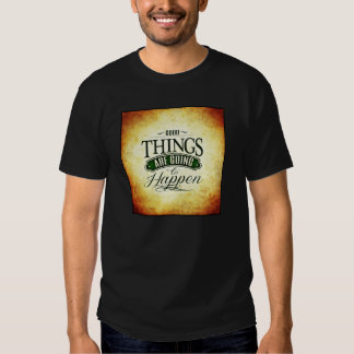 Inspirational Uplifting Quote Message T-shirts