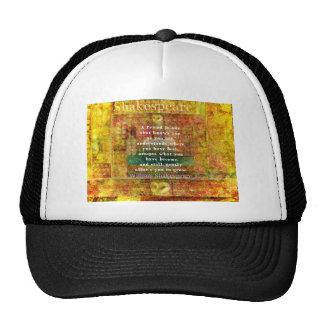 Inspirational William Shakespeare Quote FRIENDSHIP Hat