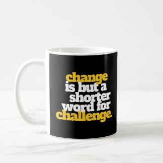 Inspirational Words Change and Challenge Coffee Mug