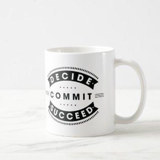 Inspirational Words Decide Commit Succeed Coffee Mug