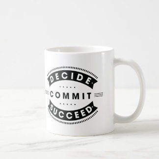 Inspirational Words Decide Commit Succeed Coffee Mug