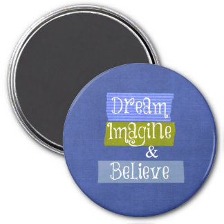 Inspirational Words: Dream, Imagine, Believe 3 Inch Round Magnet