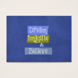 Inspirational Words: Dream, Imagine, Believe Business Card