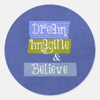 Inspirational Words: Dream, Imagine, Believe Classic Round Sticker