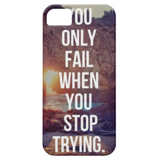 Inspirational Words - Fail When You Stop Trying iPhone SE/5/5s Case