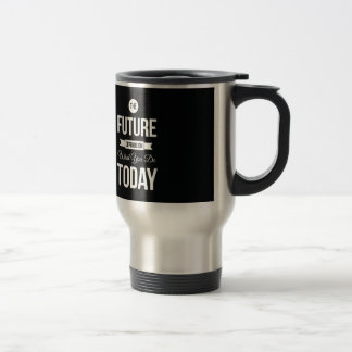 Inspirational Words The Future Black Travel Mug
