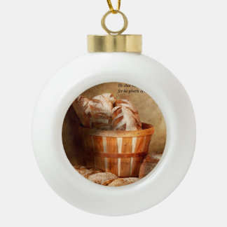 Inspirational - Your daily bread - Proverbs 22-9 Ceramic Ball Christmas Ornament