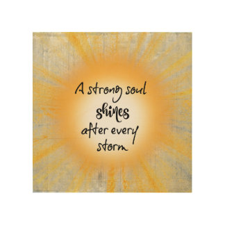inspire strong soul shines after storm quote wood wall art