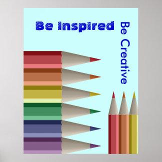 Inspírese sea los lápices coloreados creativos 2 póster