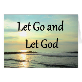INSPIRING LET GO AND LET GOD PHOTO CARD