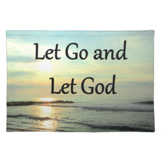INSPIRING LET GO AND LET GOD PHOTO PLACEMAT