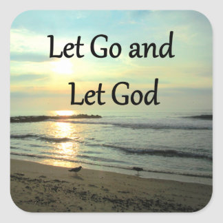 INSPIRING LET GO AND LET GOD PHOTO SQUARE STICKER
