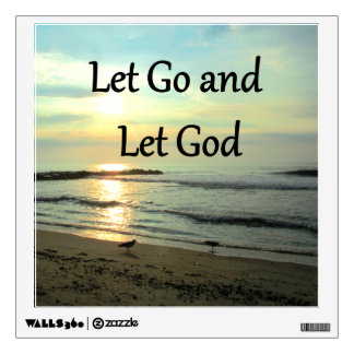 INSPIRING LET GO AND LET GOD PHOTO WALL DECAL
