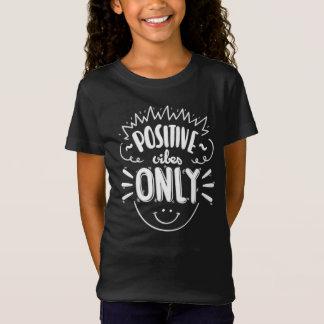Inspiring Positive Vibes Only | Shirt