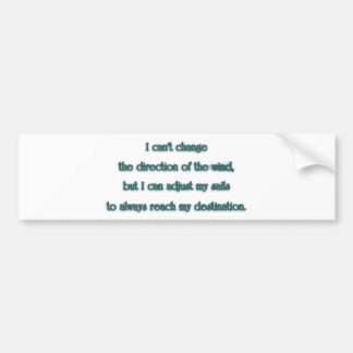 Inspiring Quote - I can't change the direction  … Bumper Sticker