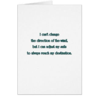 Inspiring Quote - I can't change the direction  … Card