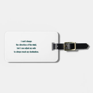Inspiring Quote - I can't change the direction  … Luggage Tag