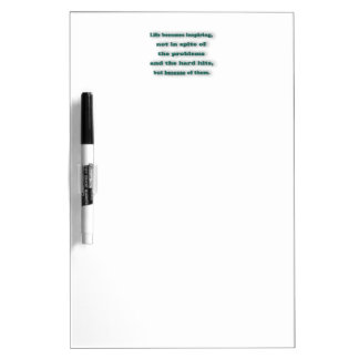 Inspiring Quote - Life becomes inspiring, not in … Dry-Erase Board