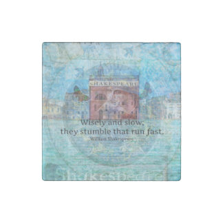 inspiring Shakespeare Quote from Romeo and Juliet Stone Magnet