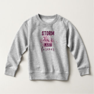 Inspiring Storm Don't Last Forever   Sweatshirt