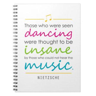 """Inspiring """"Those who were seen dancing"""" Nietzsche Notebook"""