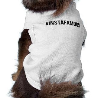 """#instafamous"" dog shirt"