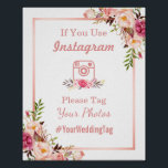 "Instagram Wedding Sign | Classy Rose Gold Floral<br><div class=""desc"">================= ABOUT THIS DESIGN ================= Instagram Wedding Sign 