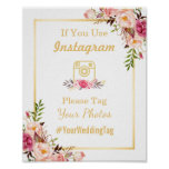 Instagram Wedding Sign   Elegant Chic Floral Gold<br><div class='desc'>================= ABOUT THIS DESIGN ================= Instagram Wedding Sign   Elegant Chic Floral Gold Frame Poster Template. (1) The default size is 8 x 10 inches, you can change it to any size. (2) All text style, colors, sizes can be modified to fit your needs. (3) If you need any customization...</div>