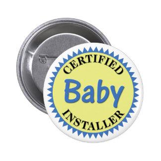 Instalador certificado del bebé pins