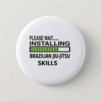 Installing Brazilian Jiu-Jitsu Skills Pinback Button