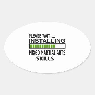 Installing Mixed martial arts Skills Oval Sticker