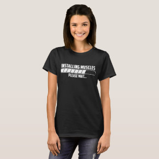 Installing Muscle Please Wait Gym Workout Exercise T-Shirt