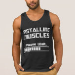 Installing Muscles Please Wait Loading Bar Tank Top
