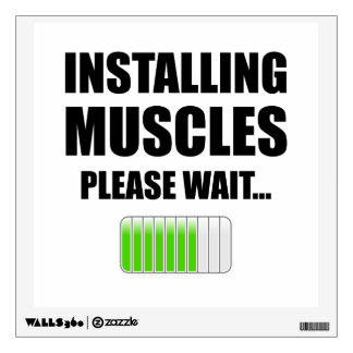 Installing Muscles Please Wait Wall Decal