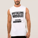 Installing Muscles Sleeveless Shirts