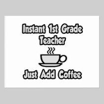 Instant 1st Grade Teacher...Just Add Coffee Postcard