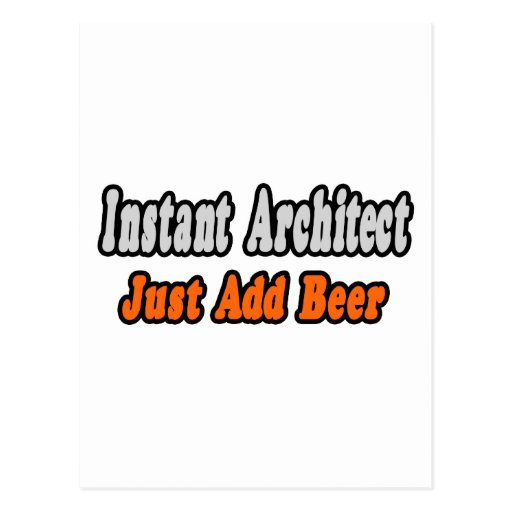 Instant Architect...Just Add Beer Postcard
