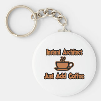 Instant Architect...Just Add Coffee Keychain