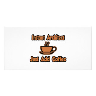 Instant Architect...Just Add Coffee Picture Card